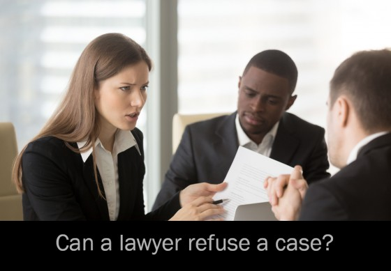 Can a lawyer refuse a case