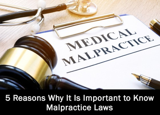 5 Reasons Why It Is Important to Know Malpractice Laws