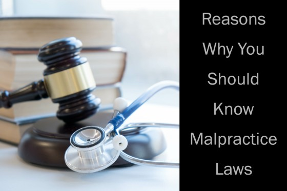 Reasons Why You Should Know Malpractice Laws
