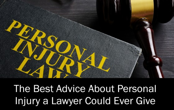 The Best Advice About Personal Injury a Lawyer Could Ever Give You