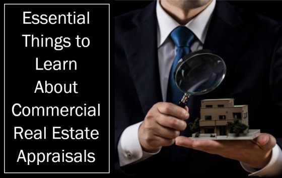 Essential Things to Learn About Commercial Real Estate Appraisals