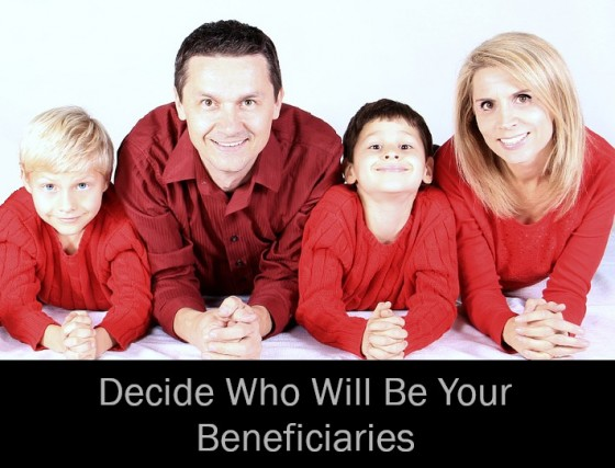 Decide Who Will Be Your Beneficiaries
