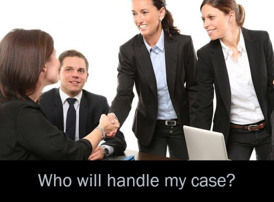 Who will handle my case