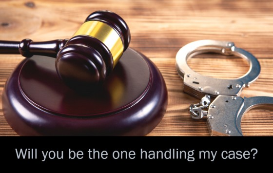 Will you be the one handling my case