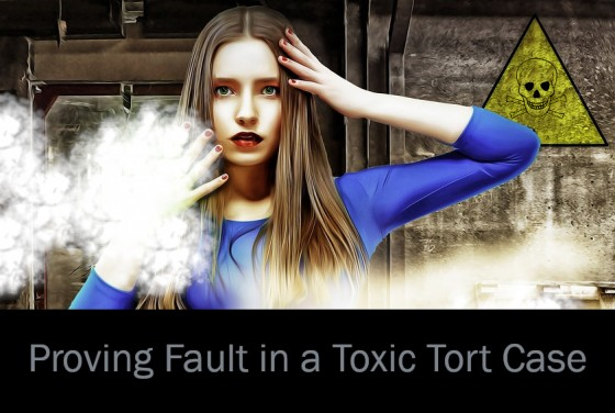 Proving Fault in a Toxic Tort Case