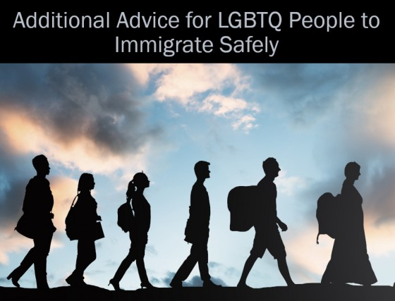 Additional Advice for LGBTQ People to Immigrate Safely