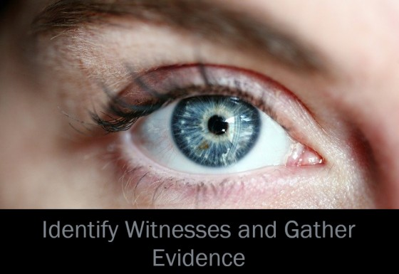 Identify Witnesses and Gather Evidence
