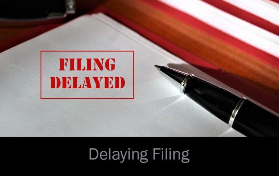 Delaying Filing