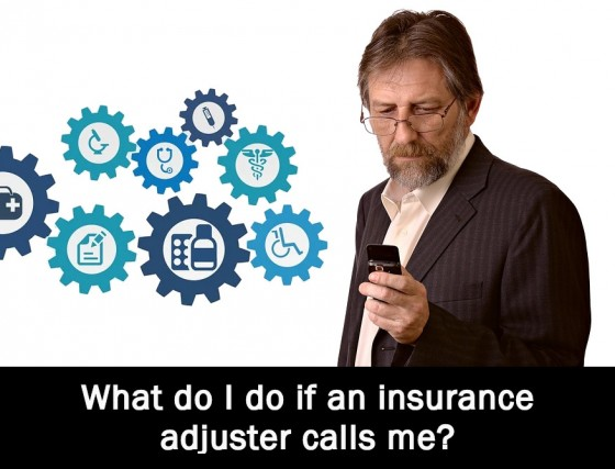What do I do if an insurance adjuster calls me