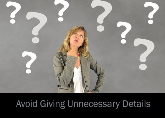 Avoid Giving Unnecessary Details