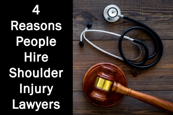 4 Reasons People Hire Shoulder Injury Lawyers