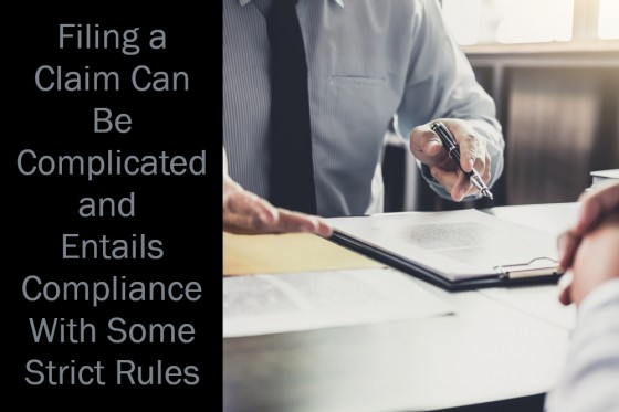 Filing a Claim Can Be Complicated and Entails Compliance With Some Strict Rules