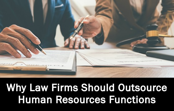 Why Law Firms Should Outsource Human Resources Functions