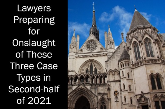 Lawyers Preparing for Onslaught of These Three Case Types in Second-half of 2021