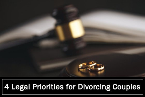 4 Legal Priorities for Divorcing Couples