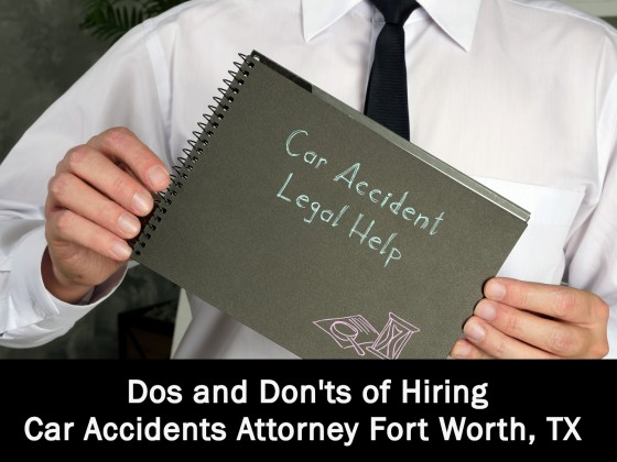 Dos and Don'ts of Hiring Car Accidents Attorney