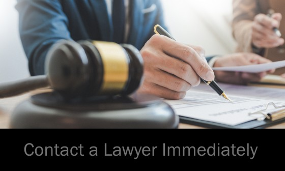 Contact a Lawyer Immediately