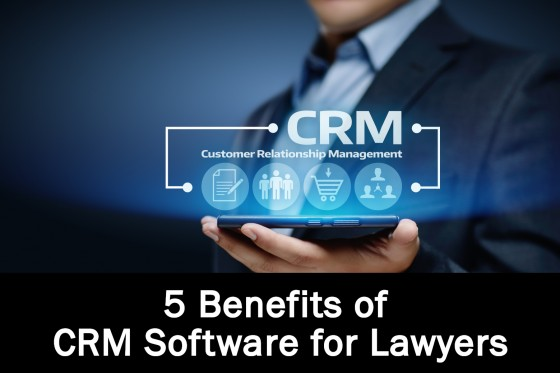 5 Benefits of CRM Software for Lawyers
