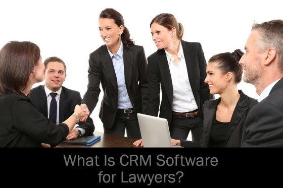 What Is CRM Software for Lawyers
