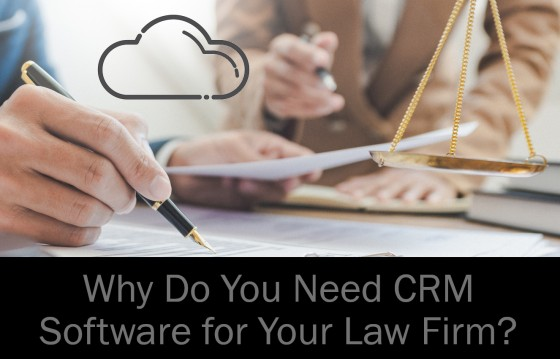 Why Do You Need CRM Software for Your Law Firm