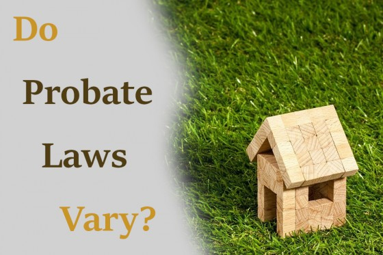 Do Probate Laws Vary