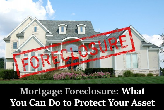 Mortgage Foreclosure: What You Can Do to Protect Your Asset