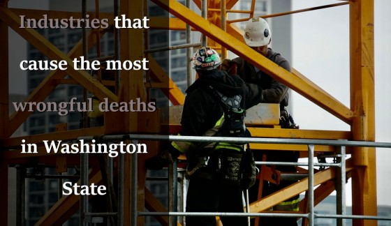 Industries that cause the most wrongful deaths in Washington State